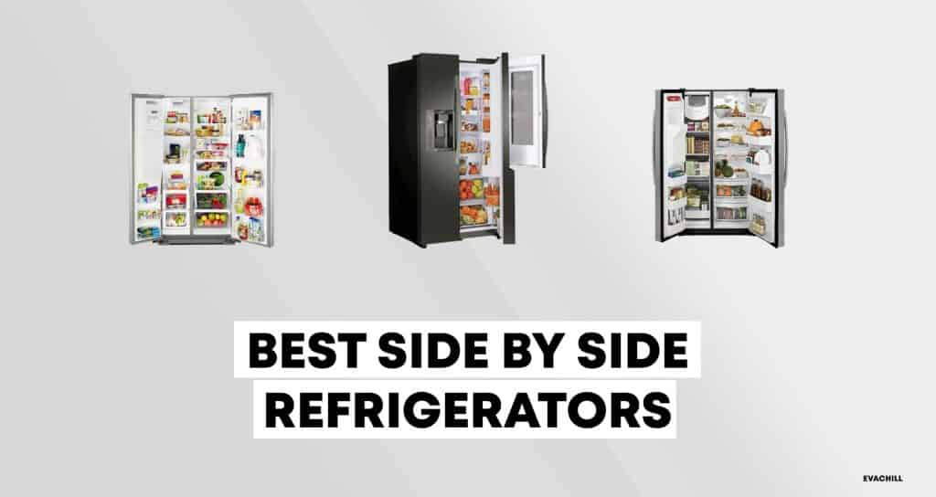 Best Side By Side Refrigerators